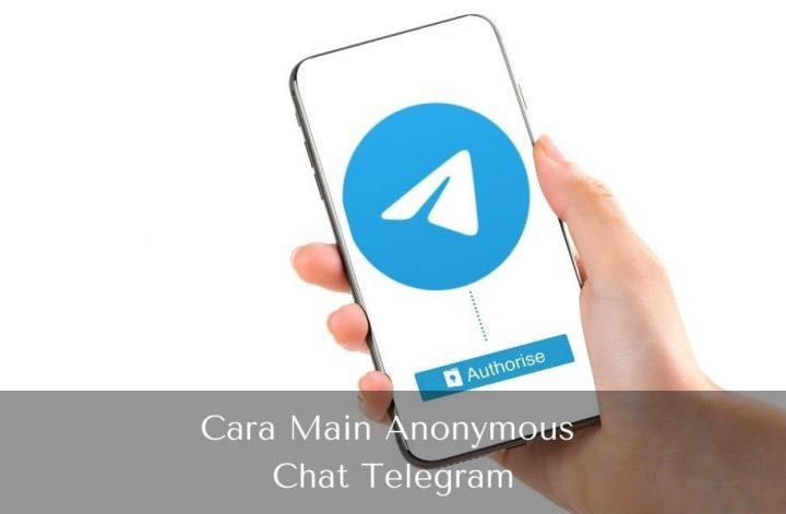 Cara Main Anounymous Chat Telegram - Muhamad Ridwan