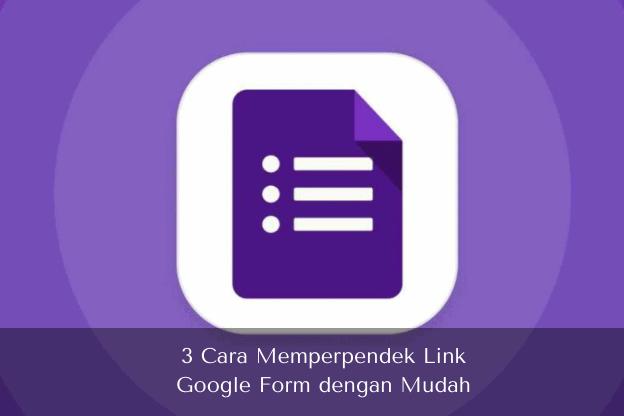3 Cara Memperpendek Link Google Form dengan Mudah - Muhamadridwan.com