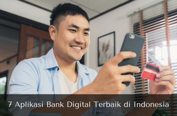 7 Aplikasi Bank Digital Terbaik di Indonesia - Muhamadridwan.com