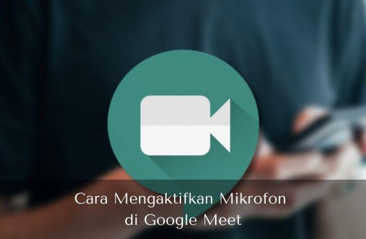 Cara Mengaktifkan Mikrofon di Google Meet - Muhamad Ridwan