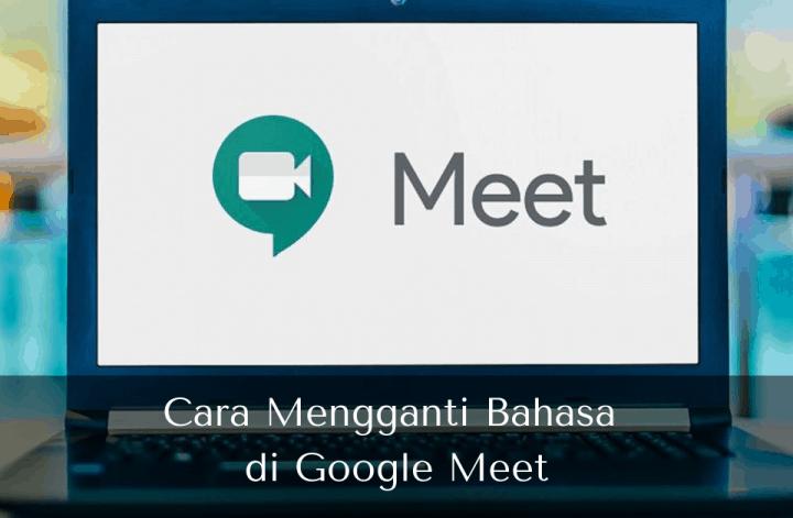 Cara Mengganti Bahasa di Google Meet - Muhamad Ridwan