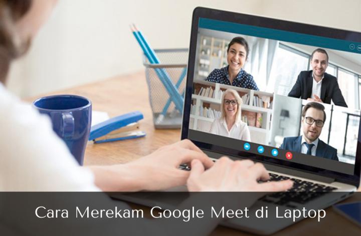 Cara Merekam Google Meet di Laptop - Muhamad Ridwan