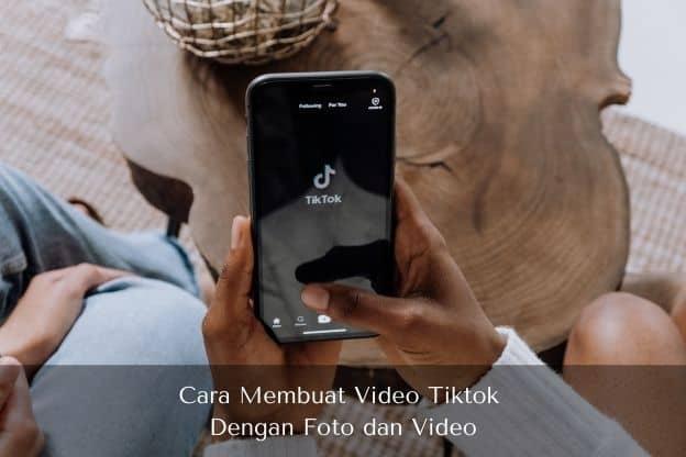Cara Membuat Video Tiktok Dengan Foto Dan Video - Muhamad Ridwan